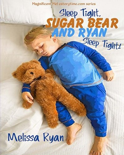 9781519464408: Sleep Tight, Sugar Bear and Ryan, Sleep Tight!: Personalized Children's Books, Personalized Gifts, and Bedtime Stories (A Magnificent Me! estorytime.com Series)