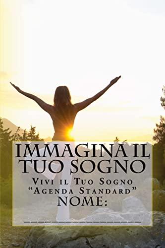 Immagina Il Tuo Sogno: Vivi Il Tuo: Nome