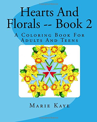 9781519466556: Hearts And Florals -- Book 2: A Coloring Book For Adults And Teens (Volume 2)