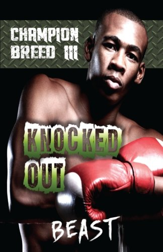 9781519466617: Champion Breed III: Knocked Out (Volume 3)