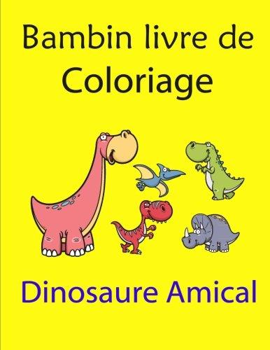 9781519467836: Bambin livre de coloriage: Dinosaure Amical