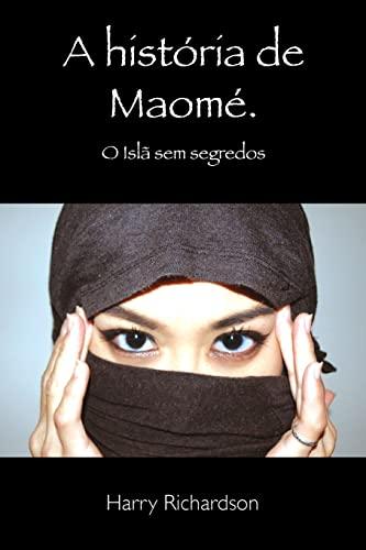 9781519468222: A Historia de Maome O Islã sem segredos (Portuguese Edition)