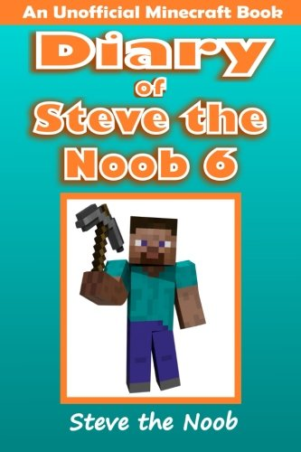9781519468697: Diary of Steve the Noob 6: An Unofficial Minecraft Book