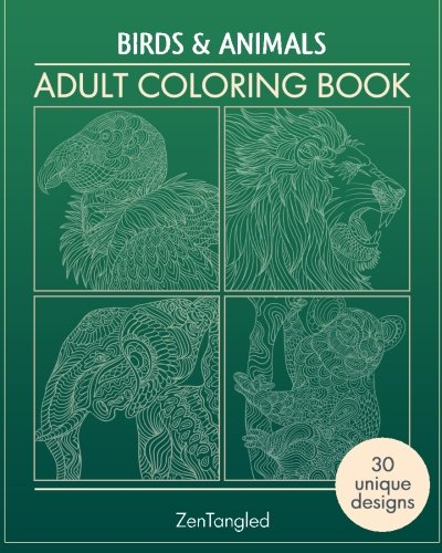 9781519469106: Adult Coloring Books: Birds & Animals: Zentangle Patterns - Stress Relieving Animals and Birds Coloring Pages for Adults (Birds and Animals Zen Doodle) (Volume 2)
