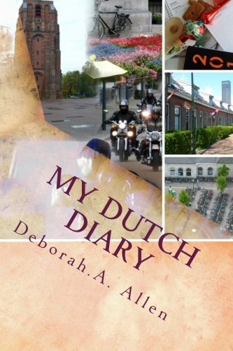 9781519470522: My Dutch diary: A month by month view of living in Friesland