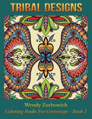 9781519471055: Tribal Designs (Coloring Books For Grownups) (Volume 7)