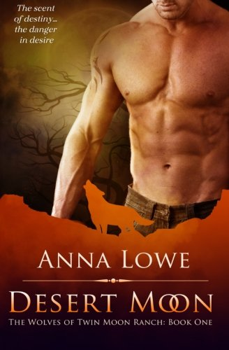 9781519471581: Desert Moon: Book 1 (The Wolves of Twin Moon Ranch) (Volume 1)