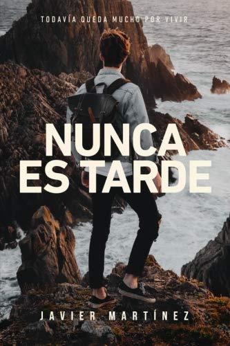 9781519471963: Nunca es tarde: Todavía queda mucho por vivir (Aquí y ahora) (Volume 3) (Spanish Edition)