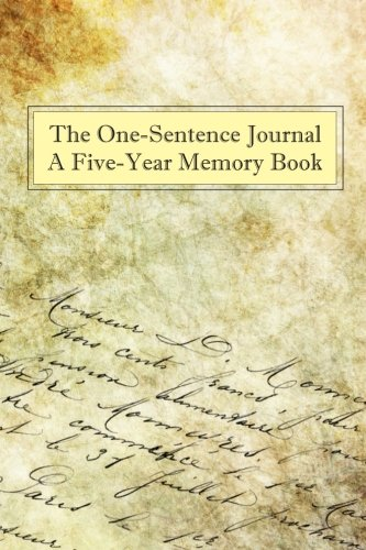9781519472311: The One-Sentence Journal: A Five-Year Memory Book: (Diary Notebook)