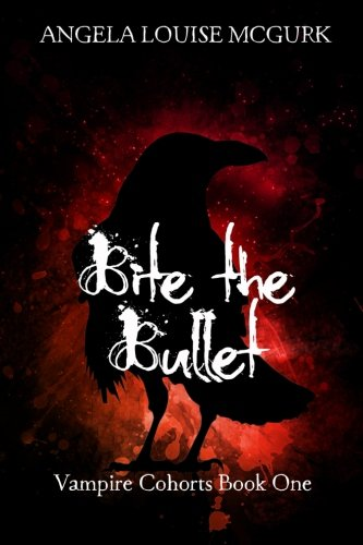 9781519472755: Bite the Bullet (Vampire Cohorts) (Volume 1)