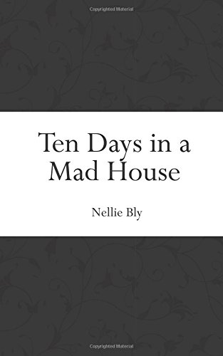 9781519472885: Ten Days in a Mad House