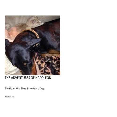 9781519474636: The Adventures iof Napoleon -: The Kitten Who Thought He Was a Dog