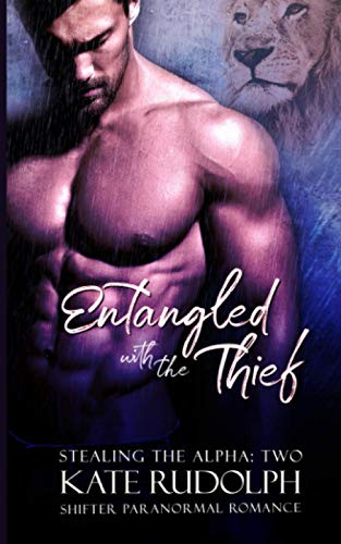 9781519475251: Entangled with the Thief (Stealing the Alpha) (Volume 2)