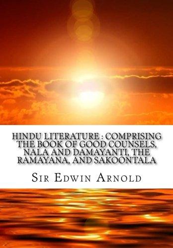 9781519475299: Hindu literature : Comprising The Book of good counsels, Nala and Damayanti, The Ramayana, and Sakoontala