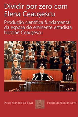 Dividir Por Zero Com Elena Ceausescu: Producao: Pedro Silva