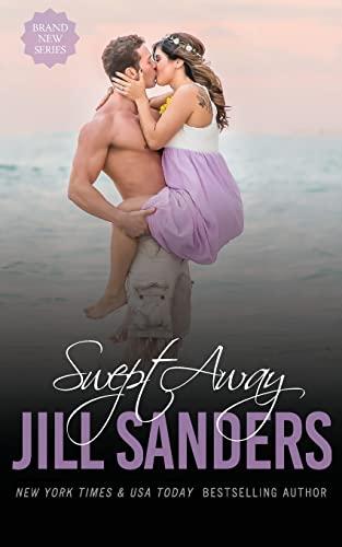 Swept Away (Grayton Series) (Volume 5): Jill Sanders