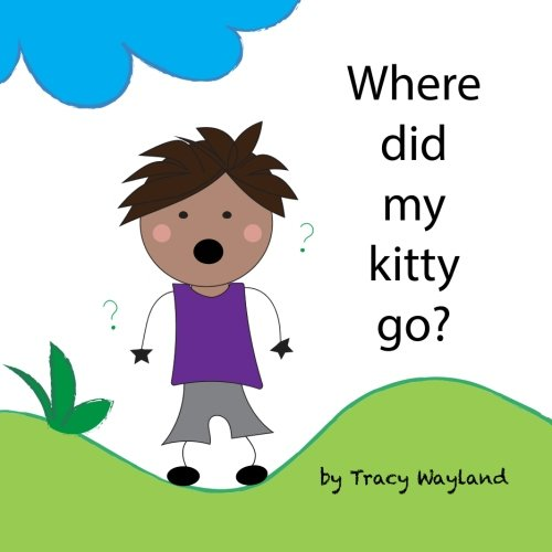 9781519475916: Where did my kitty go?: Coping with grief through imagination (Children in Grief) (Volume 4)