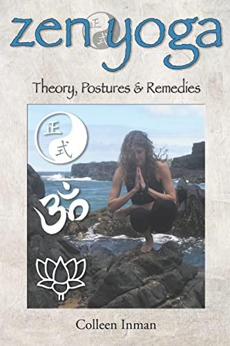 9781519476487: Zen Yoga: Theory, Postures & Remedies