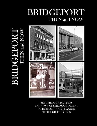 9781519476913: Bridgeport Then and Now