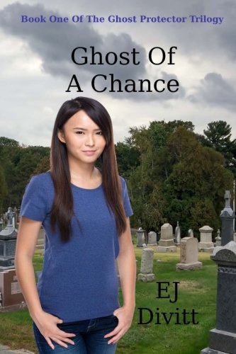 9781519477255: Ghost Of A Chance (Ghost Protector Trilogy) (Volume 1)
