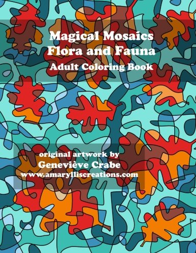 9781519477781: Magical Mosaics - Flora and Fauna: Adult Coloring Book (Genevieve's Coloring Books) (Volume 2)