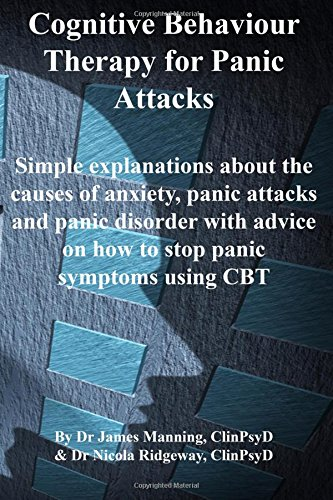 9781519478009: CBT for Panic Attacks: Simple explanations about the causes of panic and anxiety with straightforward cognitive behavioural strategies to stop panic attacks (CBT Choose to Know Series) (Volume 1)