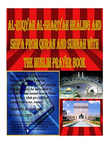 9781519478047: Al-Ruqyah Al-Shariyah Healing and Shifa from Quran and Sunnah with The Muslim Prayer Book