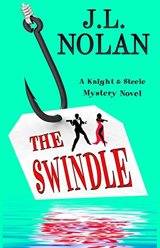 9781519478061: The Swindle: A Knight & Steele Mystery Novel (Knight & Steele Mystery Series) (Volume 1)