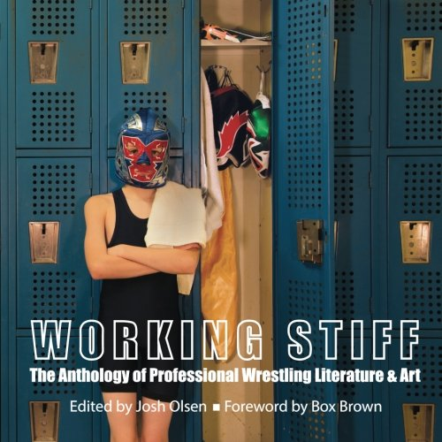 9781519478894: Working Stiff: The Anthology of Professional Wrestling Literature & Art