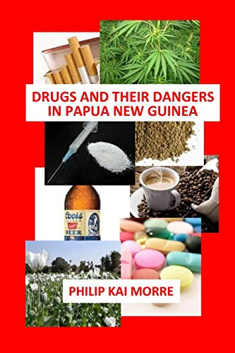9781519479792: Drugs and Their Dangers in Papua New Guinea