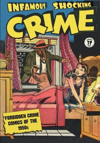 9781519481825: Infamous Shocking Crime: Forbidden Crime Comics of the 1950s