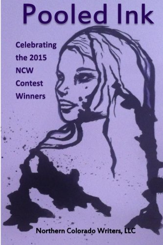9781519482075: Pooled Ink: Celebrating the 2015 NCW Contest Winners
