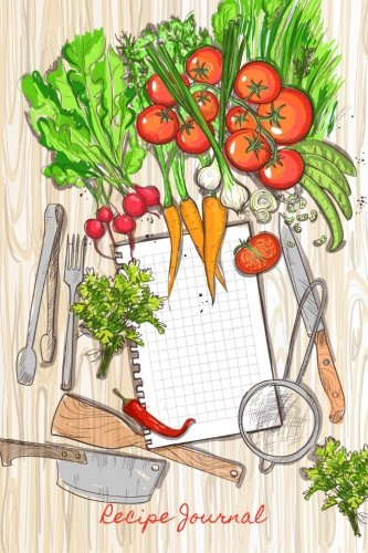 9781519484178: Recipe Journal: Healthy Organic Vegetables Cooking Journal, Lined and Numbered Blank Cookbook 6 x 9, 180 Pages (Recipe Journals) (Cooking Journals)