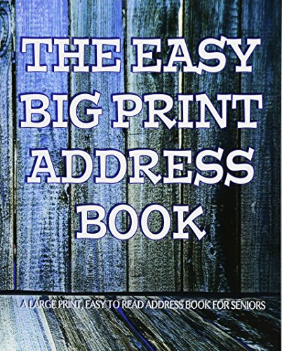 9781519484246: The Easy Big Print Address Book: Large Print Address Book for Seniors (The Senior Series)