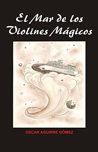 El Mar de Los Violines Magicos (Paperback): Oscar Aguirre Gomez