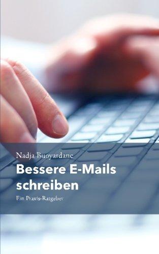 9781519489005: Bessere E-Mails schreiben: Ein Praxis-Ratgeber (German Edition)