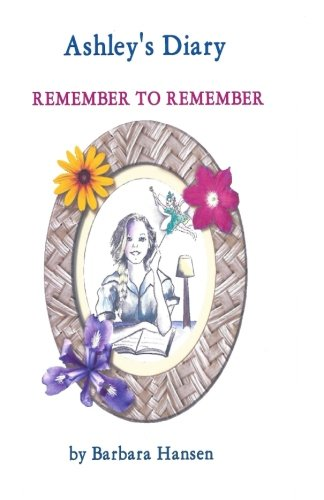 9781519489784: Ashley's Diary REMEMBER TO REMEMBER