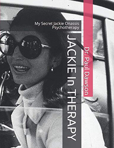 9781519491022: JACKIE In THERAPY: My Secret Jackie Onassis Psychotherapy