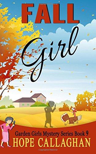 9781519491206: Fall Girl (The Garden Girls) (Volume 9)