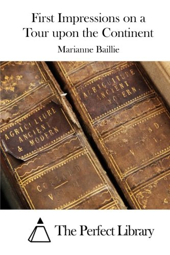 First Impressions on a Tour Upon the: Baillie, Marianne