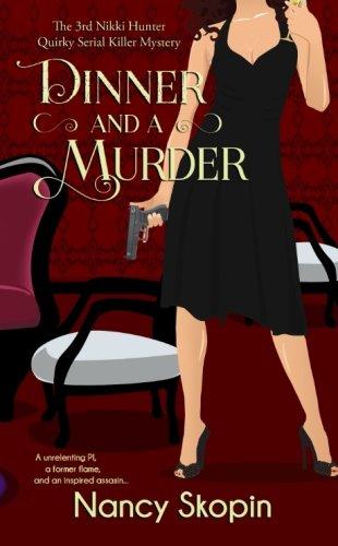 9781519491343: Dinner And A Murder: The 3rd Nikki Hunter Mystery (Nikki Hunter Mysteries) (Volume 3)