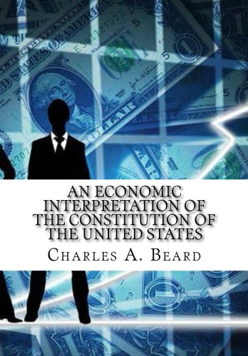 9781519492364: An Economic Interpretation of the Constitution of the United States