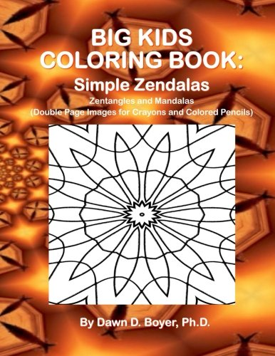 9781519493163: Big Kids Coloring Book: Simple Zendalas: 50+ Zentangled Mandalas – Double Page Images for Crayons and Colored Pencils