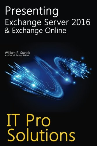 9781519493279: Presenting Exchange Server 2016 & Exchange Online (IT Pro Solutions)