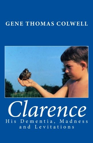 9781519494603: Clarence: His Dementia, Madness and Levitations