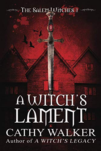 A Witch's Lament (The Salem Witches) (Volume 1): Cathy Walker