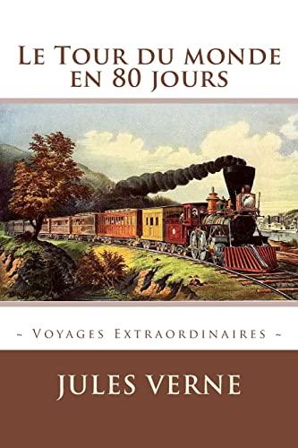 9781519495341: Le Tour du monde en 80 jours (Voyages Extraordinaires)