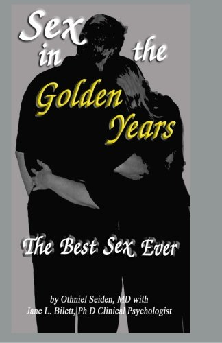9781519495921: Sex in the Golden Years: A Guide to the Best Senior Sex Possible