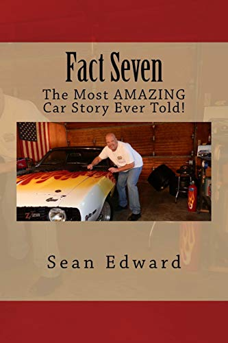 9781519497703: Fact Seven: The Most Amazing Car Story Ever Told.