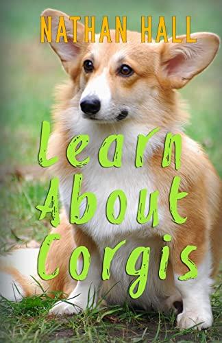 9781519497987: Learn About Corgis